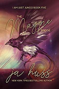 The Magpie Bridge (I Am Just Junco Book 5) by [JA Huss]