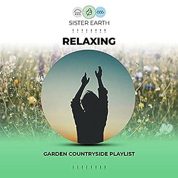 ! ! ! ! ! ! ! ! Relaxing Garden Countryside Playlist ! ! ! ! ! ! ! !