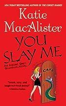 "You Slay Me (""Aisling Grey, Guardian, Novel"" Book 1)"