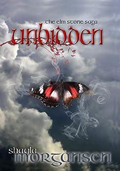 Unbidden (The Elm Stone Sage Book 3) by [Shayla Morgansen]