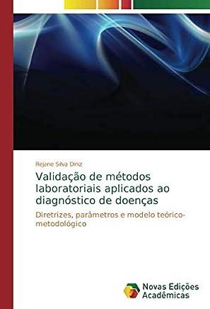 Validação de métodos laboratoriais aplicados ao diagnóstico de doenças: Diretrizes, parâmetros e modelo teórico