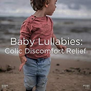 """!!!"""" Baby Lullabies: Colic Discomfort Relief  """"!!!"""