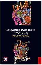 La guerra chichimeca (1550-1600) (Historia) (Spanish Edition)