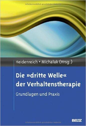 Die »dritte Welle« der Verhaltenstherapie: Grundlagen und Praxis ( 2. September 2013 )