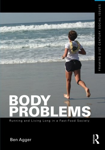 Body Problems: Running and Living Long in a Fast-Food Society (Framing 21st Century Social Issues)
