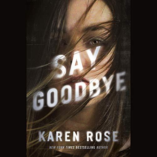 Say Goodbye Audiobook By Karen Rose cover art