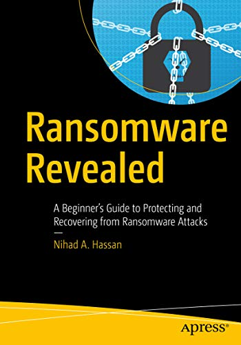 Ransomware Revealed: A Beginner's Guide to Protecting and Recovering from Ransomware Attacks (English Edition)