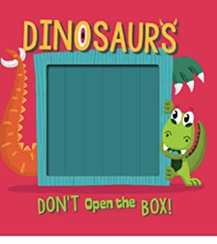 Hardcover Don't Open the Box! Dinosaurs Book