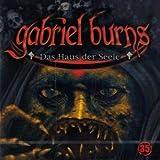 Gabriel Burns: Das Haus der Seele