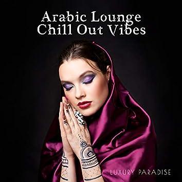 Arabic Lounge Chill Out Vibes: Luxury Paradise, Oriental Cafe Bar, Arabian Mood, Buddha's Lounge Music