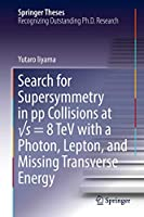 Search for Supersymmetry in pp Collisions at √s = 8 TeV with a Photon, Lepton, and Missing Transverse Energy (Springer Theses)