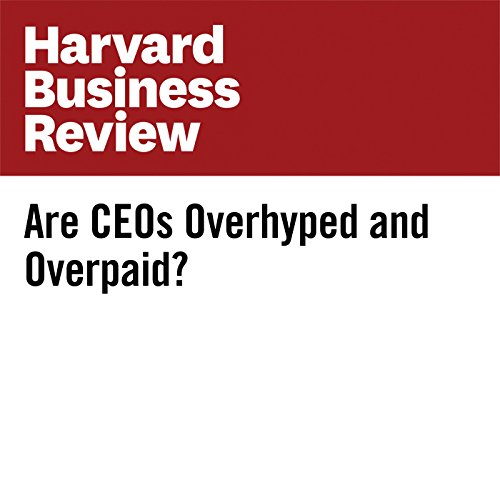 Are CEOs Overhyped and Overpaid? copertina