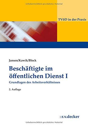 Beschäftigte im Öffentlichen Dienst I: Grundlagen des Arbeitsverhältnisses (TVöD in der Praxis)