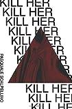 Kill Her