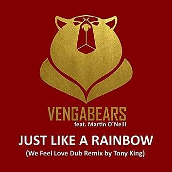 Just Like a Rainbow (We Feel Love Dub Remix by Tony King)