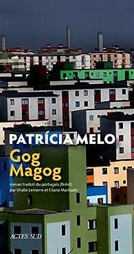 Gog Magog par Patricia Melo