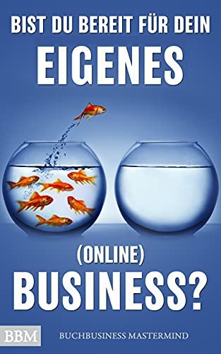 Bist du bereit für dein eigenes (online) Business?