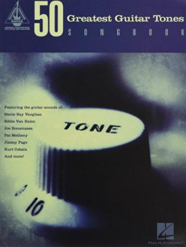 50 Greatest Guitar Tones Songbook (Guitar Recorded Versions)