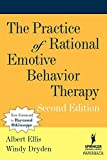 The Practice of Rational Emotive Behavior Therapy (SPRINGER SERIES ON BEHAVIOR THERAPY AND BEHAVIORAL MEDICINE)