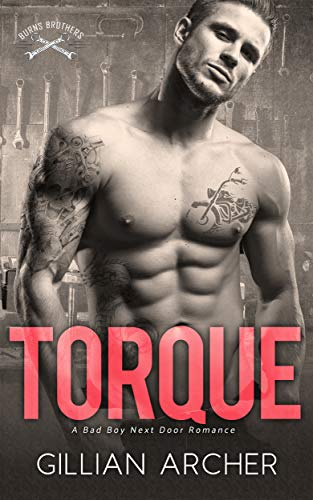 Torque: A Bad Boy Next Door Romance (Burns Brothers Series Book 4) by [Gillian Archer]