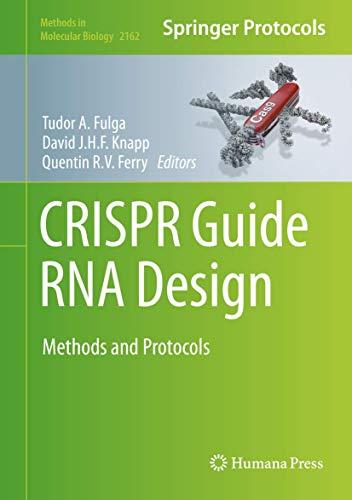 CRISPR Guide RNA Design: Methods and Protocols (Methods in Molecular Biology, 2162, Band 2162)