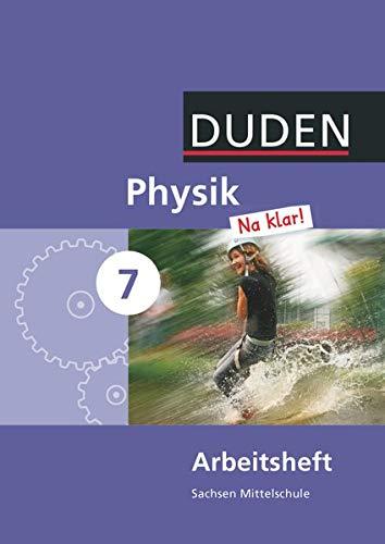 Physik Na klar! - Mittelschule Sachsen - 7. Schuljahr: Arbeitsheft