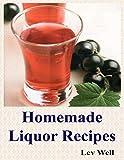 Homemade Liquor Recipes (English Edition)