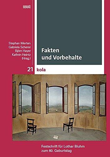 Fakten und Vorbehalte: Festschrift für Lothar Bluhm zum 60. Geburtstag (KOLA Koblenz-Landauer Studien zu Geistes-, Kultur- und Bildungswissenschaften)