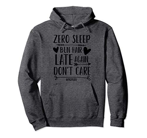Zero Sleep Bun Hair Late Again Don't Care Funny #Mom Life Pullover Hoodie