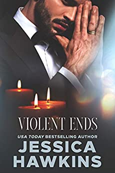 Violent Ends (White Monarch Book 2) by [Jessica Hawkins]