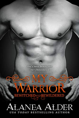 My Warrior (Bewitched And Bewildered Book 12) (English Edition)