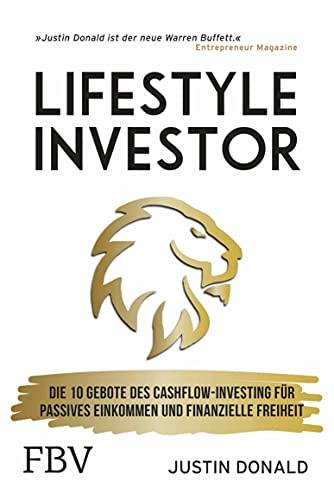 Lifestyle-Investor: Die 10 Gebote des Cashflow-Investing für passives Einkommen und finanzielle Freiheit