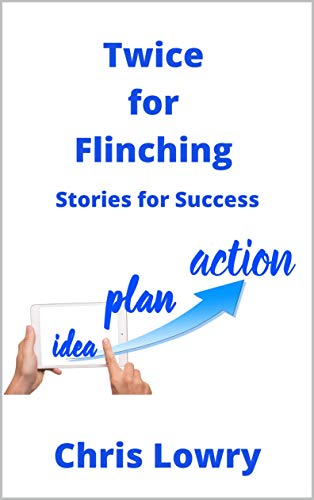 Twice for Flinching - a guide to build success habits : Stories for Success memoir (English Edition)
