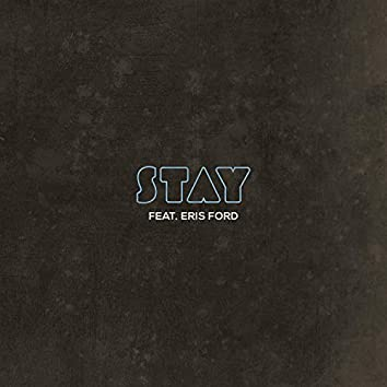 Stay (feat. Eris Ford)
