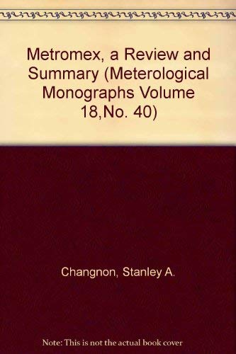 Metromex, a Review and Summary (Meterological Monographs Volume 18,No. 40)