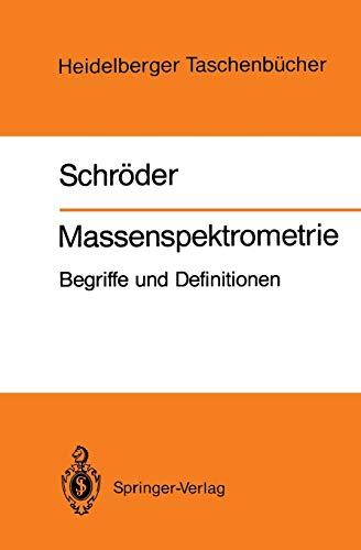 Massenspektrometrie: Begriffe und Definitionen (Heidelberger Taschenbücher) (German Edition) (Heidelberger Taschenbücher (260), Band 260)