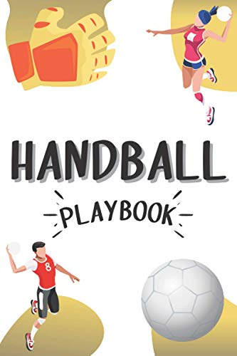 Handball Playbook: Handball Coaching Playbook to Record Strategies and Tactics | For Handball Coaches and Players | 100 Pages | 6x9