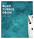 Blau Türkis Grün: - www.hafentipp.de, Tipps für Segler