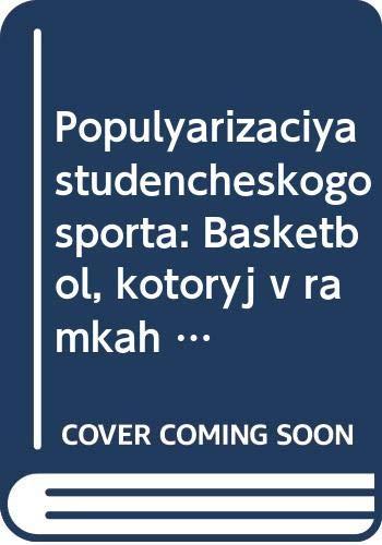 Populyarizaciya studencheskogo sporta: Basketbol, kotoryj v ramkah studencheskogo sporta razvivaetsya blagodarya Associacii studencheskogo basketbola (ASB)