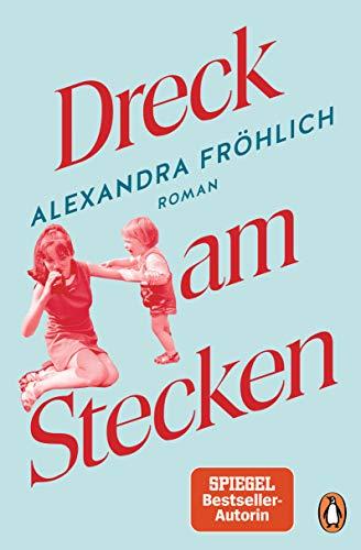Buchseite und Rezensionen zu 'Dreck am Stecken: Roman' von Alexandra Fröhlich
