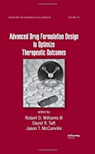 Advanced Drug Formulation Design to Optimize Therapeutic Outcomes