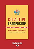 Co-Active Leadership: Five Ways to Lead (Large Print 16pt)