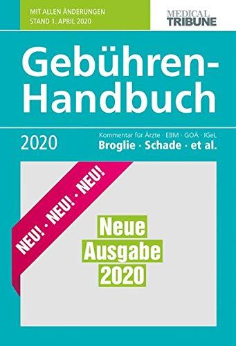Gebühren-Handbuch 2020: Kommentar für Ärzte - EBM-GOÄ - IGeL (Gebühren-Handbuch: Kommentar für Ärzte - EBM - GOA - IGeL)