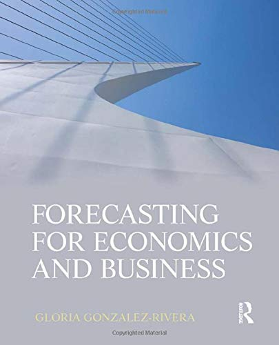 Forecasting for Economics and Business (The Pearson Series in Economics)