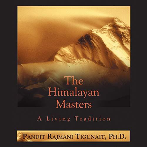 The Himalayan Masters Audiobook By Pandit Rajmani Tigunait cover art