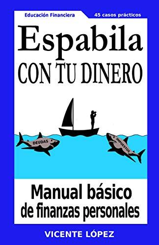 ESPABILA CON TU DINERO: Manual básico de finanzas personales