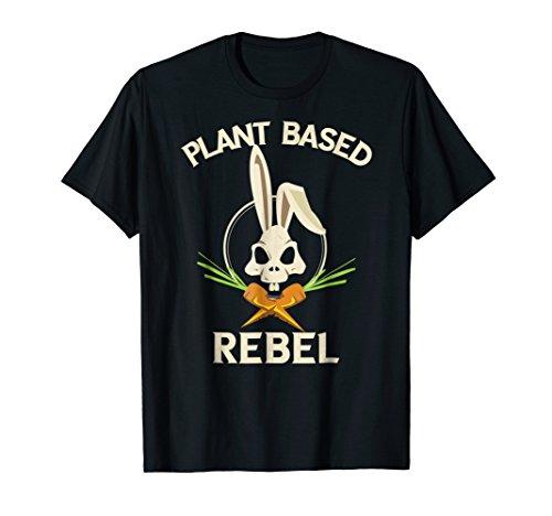 Plant Based Rebel T-Shirt Funny Vegan Vegetarian Bunny Gift
