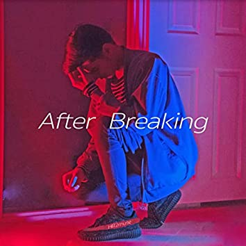 After Breaking