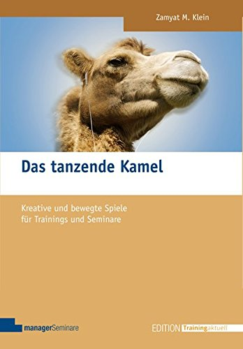 Das tanzende Kamel (Edition Training aktuell)
