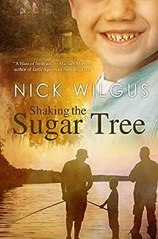 Shaking the Sugar Tree by [Nick Wilgus]
